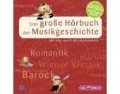 Das große Hörbuch der Musikgeschichte, Audio-CD