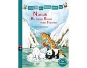 Erst ich ein Stück, dann du: Nanuk - Ein kleiner Eisbär findet Freunde