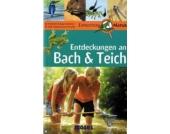 Expedition Natur: Entdeckungen an Bach & Teich